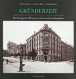Gründerzeit: Der Stuttgarter Westen in historischen Fotografien
