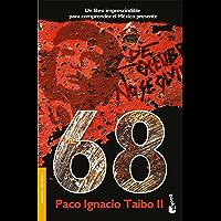 68: El libro imprescindible para comprender el México presente
