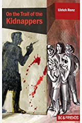 On the Trail of the Kidnappers (Bo & Friends Book 3) (Bo & Friends. Smart detective novels for smart children) Kindle Edition