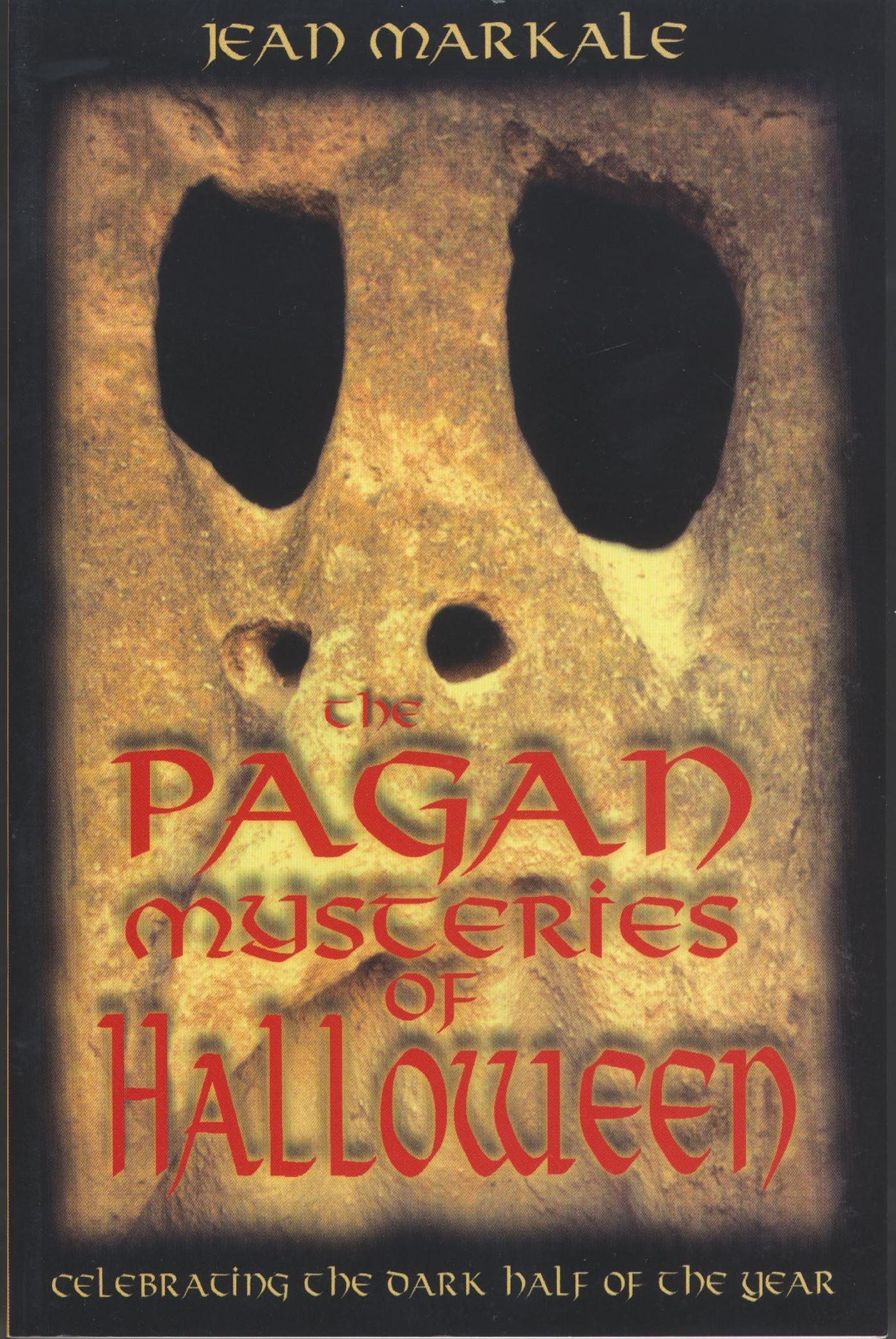 The Pagan Mysteries of Halloween: Celebrating the Dark Half