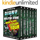 Minecraft Diary of Skeleton Steve the Noob Years - FULL Season Four (4): Unofficial Minecraft Books for Kids, Teens, & Nerds - Adventure Fan Fiction Diary ... Mobs Series Diaries - Bundle Box Sets 16)