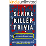 Serial Killer Trivia: 500 Insomnia-inducing True Crime Facts and Details to Keep You Up All Night (True Crime Fanatics…