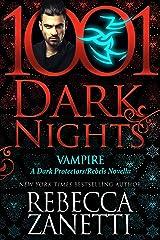 Vampire: A Dark Protectors/Rebels Novella Kindle Edition
