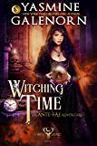 Witching Time: An Ante-Fae Adventure (Wild Hunt Book 14)