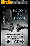 Bound To Break:  Men of Honor Book 6: Men of Honor