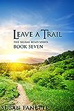 Leave a Trail (Signal Bend Series Book 7)