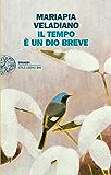 Il tempo è un dio breve (Einaudi. Stile libero big) (Italian Edition)