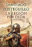 La legión perdida: Trilogía de Trajano. Volumen III. El sueño de Trajano (Autores Españoles e Iberoamericanos)