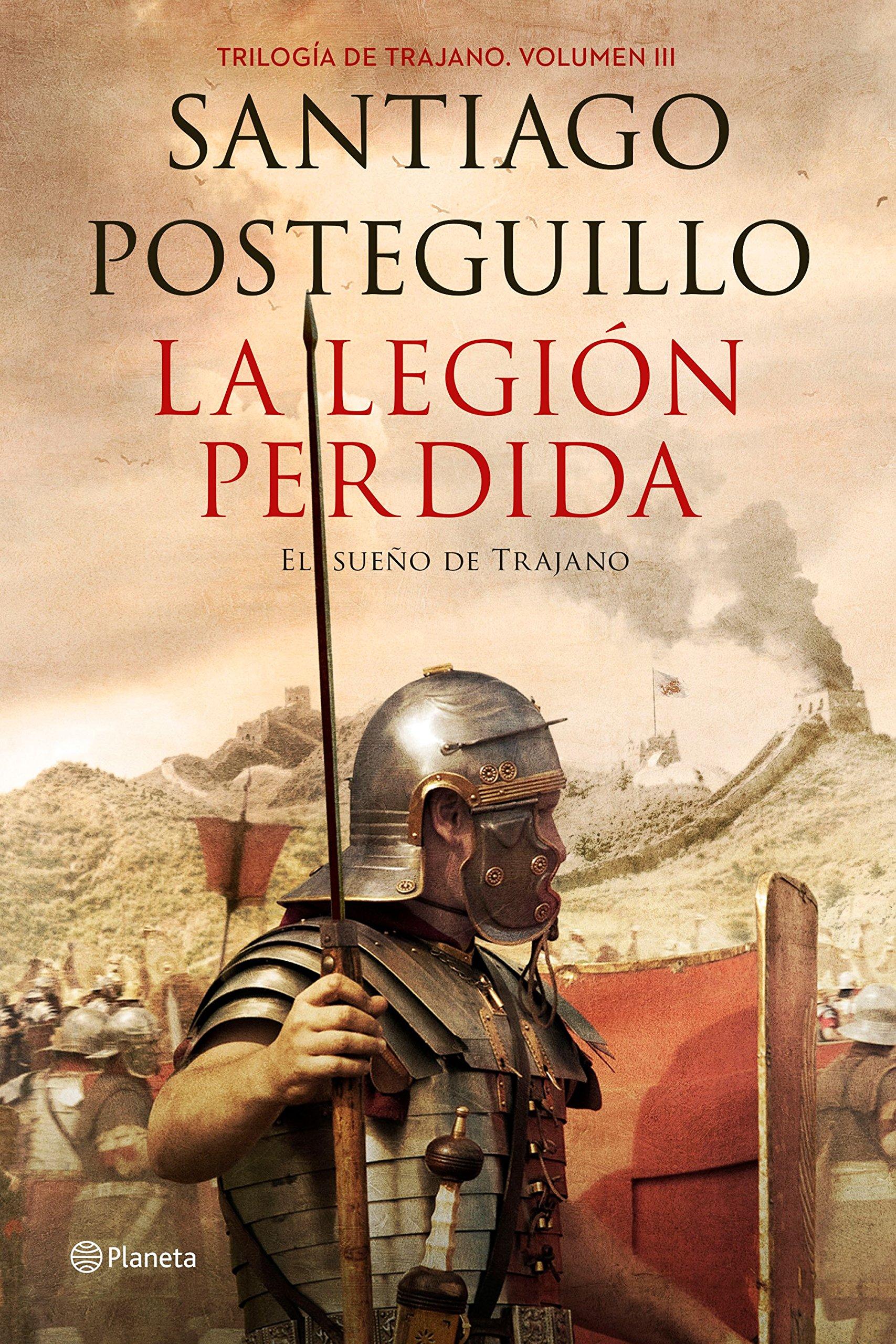 La legión perdida: Trilogía de Trajano. Volumen III. El sueño de ...