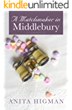 A Matchmaker in Middlebury (A Christian short story comedy romance)