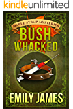Bushwhacked: Maple Syrup Mysteries