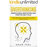 Overthinking: How to Eliminate Anxiety, Stress and Negative Thinking, Declutter Your Mind and Achieve Your Goals with Powerfu