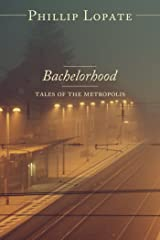Bachelorhood: Tales of the Metropolis Kindle Edition