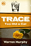 Too Old a Cat (Trace Book 6)