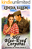 Her Blue-Eyed Corporal (Soldiers of Swing Book 2)
