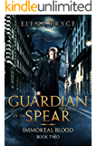 Guardian of the Spear (Immortal Blood Book 2)