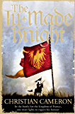 The Ill-Made Knight (Chivalry Book 1)