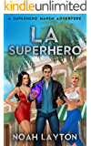 LA Superhero: A Superhero Harem Adventure