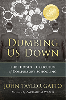Amazon free to learn why unleashing the instinct to play will dumbing us down the hidden curriculum of compulsory schooling fandeluxe Images
