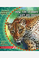 How the Leopard Got His Spots: The Best of Just So Stories (Illustrated Children's Classics Collection Book 6) Kindle Edition
