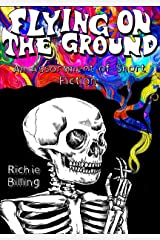 Flying on the Ground - A Collection Of Thought-Provoking Short Stories Kindle Edition