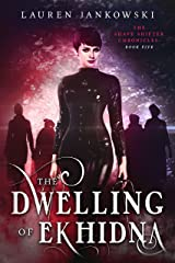 The Dwelling of Ekhidna (The Shape Shifter Chronicles Book 5) Kindle Edition