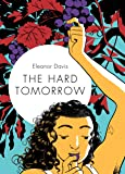 The Hard Tomorrow
