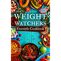 Weight Watchers Freestyle Cookbook: Tasty, Quick and Easy Recipes | 21 Day Meal Plan (English Edition)