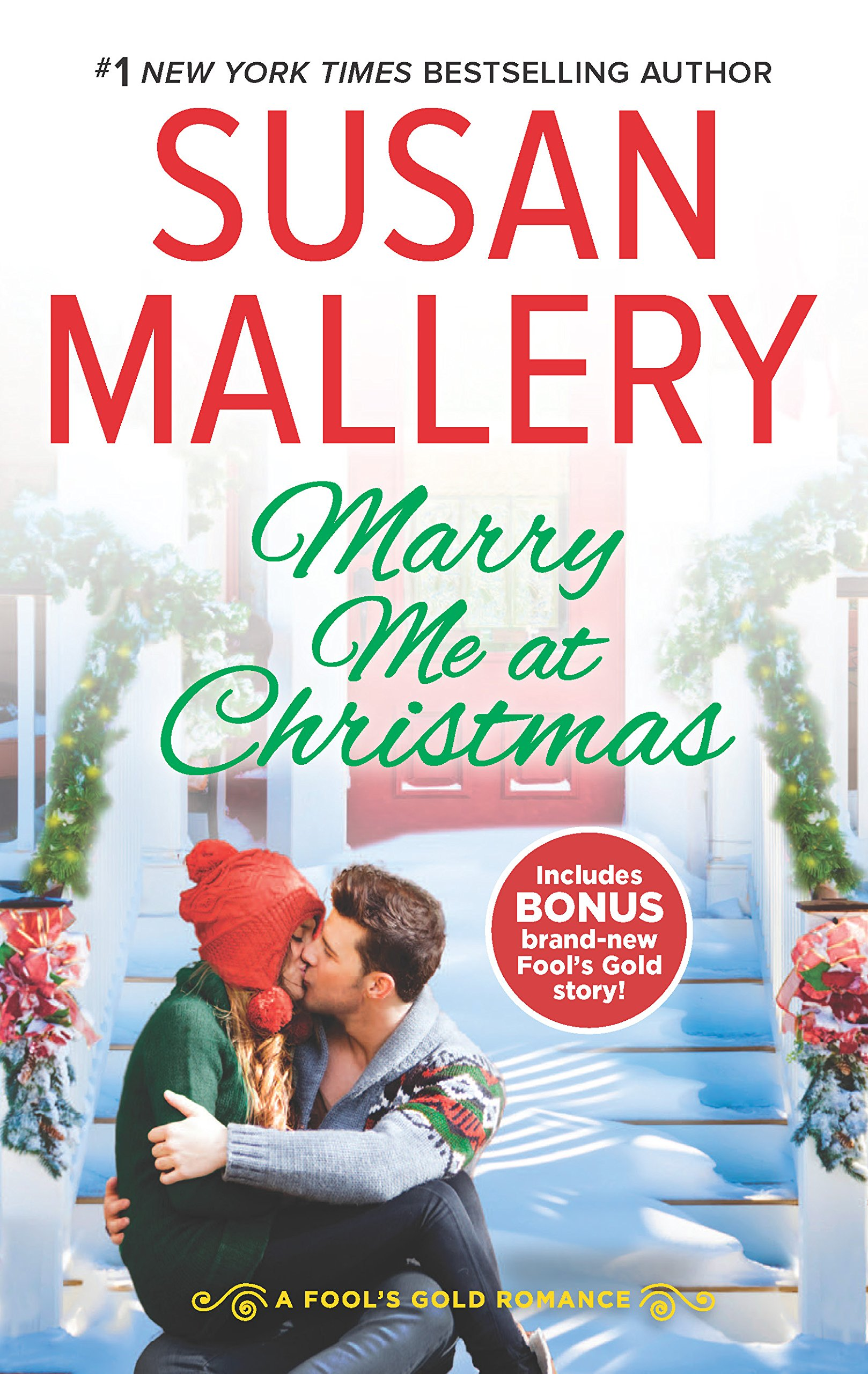 Marry Me For Christmas.Marry Me At Christmas Fool S Gold Book 21 Susan Mallery
