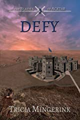 Defy (The Blades of Acktar Book 3) Kindle Edition