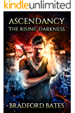 Ascendancy The Rising Darkness (Ascendancy Legacy Book 5)