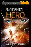Incidental Hero: International  Conspiracy Thriller (English Edition)