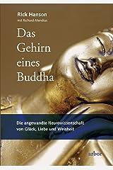Das Gehirn eines Buddha: Die angewandte Neurowissenschaft von Glück, Liebe und Weisheit (German Edition) Kindle Edition