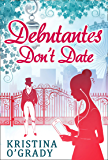 Debutantes Don't Date (Time-Travel to Regency England, Book 1)