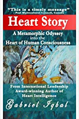 Heart Story: A Metamorphic Odyssey into the Heart of Human Consciousness Kindle Edition