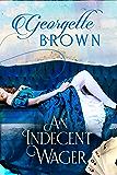 An Indecent Wager (A Steamy Regency Romance Book Book 3)