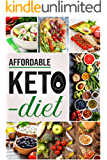Affordable Keto Diet: The Complete Affordable Keto Diet for Women 2020, affordable keto recipe book, affordable keto…