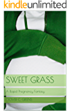 Sweet Grass: A Rapid Pregnancy Fantasy