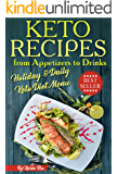 Keto Recipes from Appetizers to Drinks: Holiday and Daily Keto Diet Menu (Keto diet what to eat. Keto diet plan for beginners. Keto cookbook with easy recipes) (English Edition)