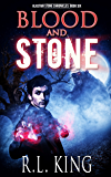 Blood and Stone (The Alastair Stone Chronicles Book 6)