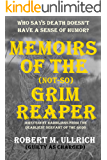 Memoirs of (The-Not-So) Grim Reaper: Who says death doesn't have a sense of humor?