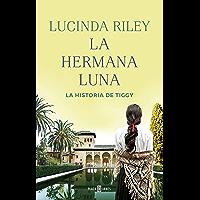 La hermana luna (Las Siete Hermanas 5): La historia de Tiggy (Spanish Edition)