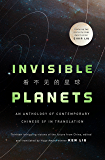 Invisible Planets: Contemporary Chinese Science Fiction in Translation