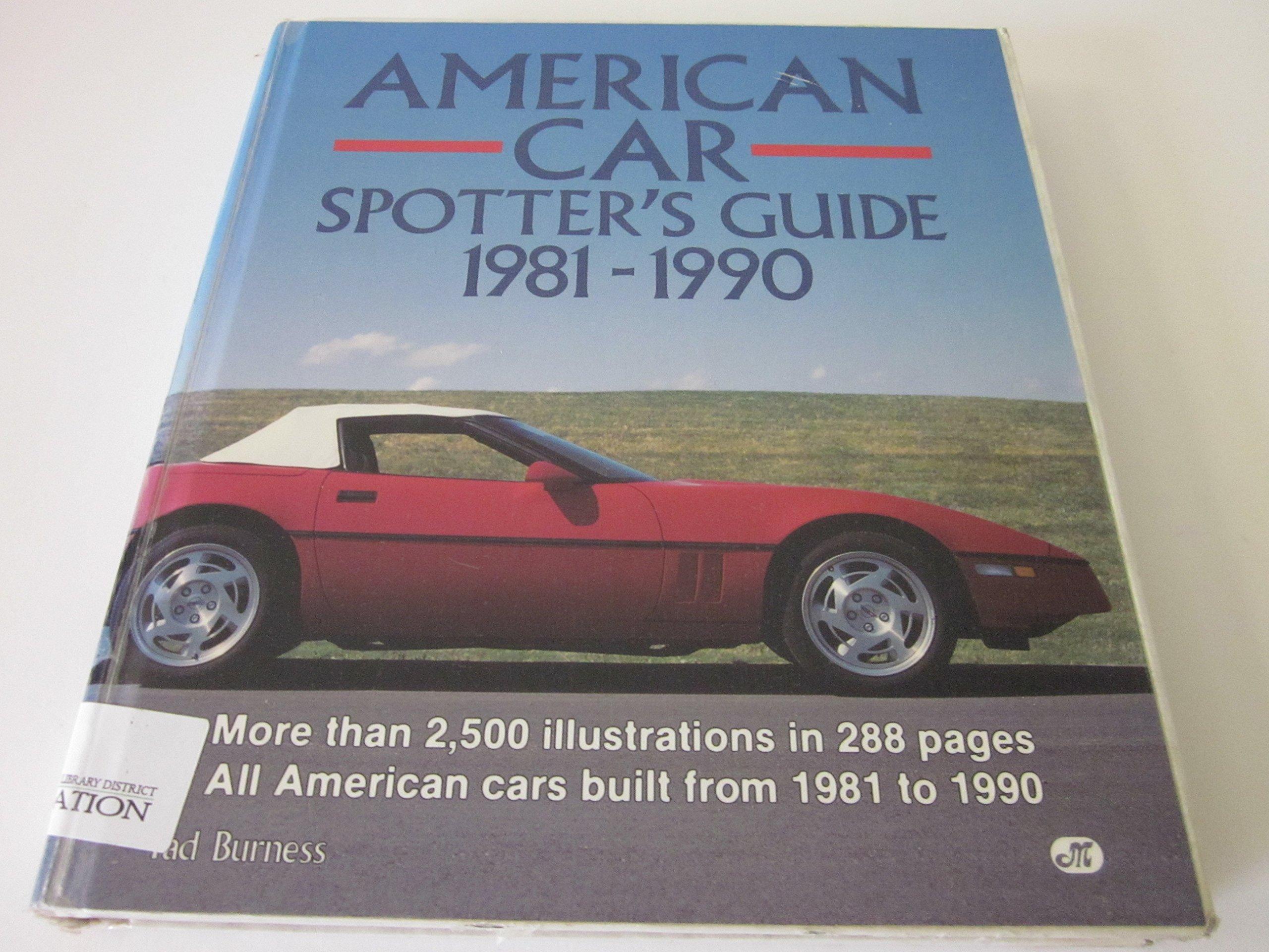 American Car Spotter\'s Guide, 1981-1990: Tad Burness: 9780879384289 ...