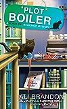 Plot Boiler (Black Cat Bookshop Mystery)