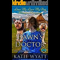 Dawn's Doctor (Love Me Love My Dog Western Romance Book 2)