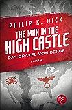 The Man in the High Castle/Das Orakel vom Berge: Roman