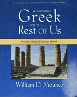 Greek For The Rest Of Us Mounce William D 9780310234852 Amazon Com Books