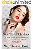 No Gentleman: A Novel of Love, Lies and Violence in Post World War II England (The Thornton Trilogy Book 2)