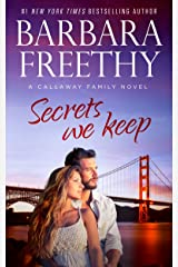 Secrets We Keep (Callaways Cousins #6) (Callaways #14) (Callaway Cousins) Kindle Edition